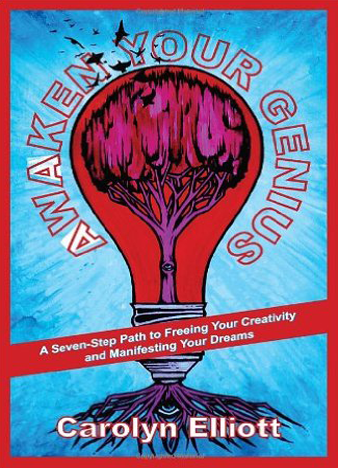 Awaken Your Genius A Seven-Step Path to Freeing Your Creativity and Manifesting Your Dreams