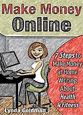 Make-Money-Online-7-Steps-to-Make-Money-at-Home-Writing-About-Health-and-Fitness