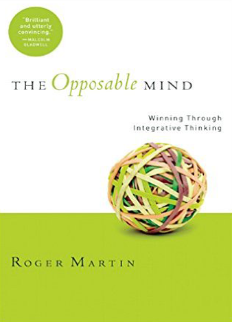 Opposable Mind Winning Through Integrative Thinking