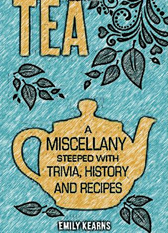 Tea-A-Miscellany-Steeped-with-Trivia-History-and-Recipes