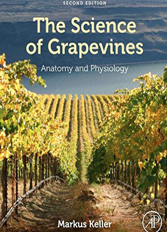 The Science of Grapevines, Second Edition Anatomy and Physiology 2nd Edition