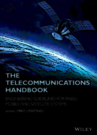 The-Telecommunications-Handbook-Engineering-Guidelines-for-Fixed-Mobile-and-Satellite-Systems-1st-Edition