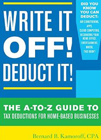 Write It Off! Deduct It! The A-to-Z Guide to Tax Deductions for Home-Based Businesses