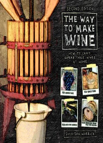 the-way-to-make-wine-how-to-craft-superb-table-wines-at-home-by-sheridan-warrick-2370006781899-338x468