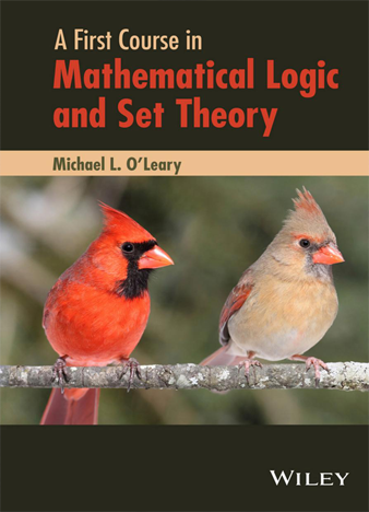 A First Course in Mathematical Logic and Set Theory - Michael L. O'Leary