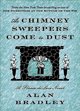 As-Chimney-Sweepers-Come-to-Dust-Alan-Bradley