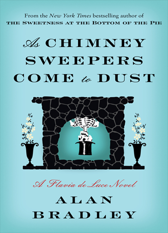 As Chimney Sweepers Come to Dust - Alan Bradley
