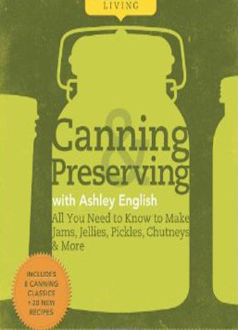 Homemade Living Canning & Preserving with Ashley English