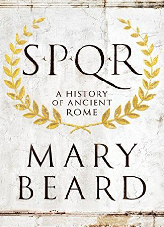 SPQR A History of Ancient Rome 1st Edition