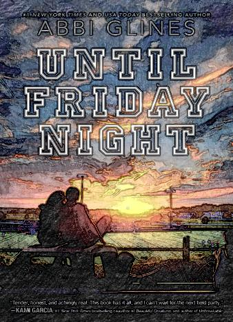 Until-Friday-Night-A-Field-Party-Book-1