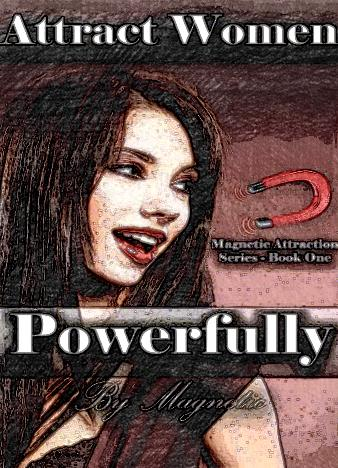 Attract-Women-Powerfully-Better-Than-Any-PUA-Books