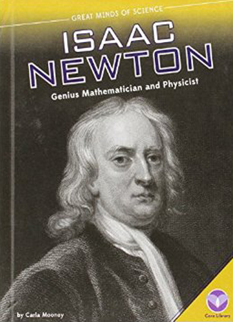 Isaac Newton Genius Mathematician and Physicist (Great Minds of Science)