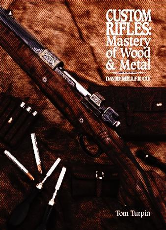 Custom-Rifles-Mastery-of-Wood-Metal-David-Miller-Co.