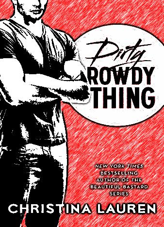 Dirty-Rowdy-Thing-Wild-Seasons-2-by-Christina-Lauren