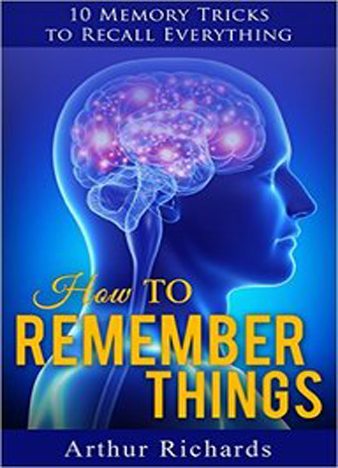 How to Remember Things