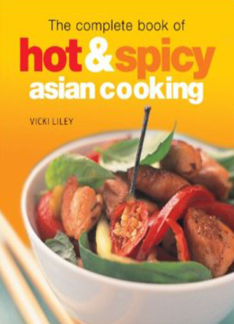 The Complete Book of Hot & Spicy Asian Cooking