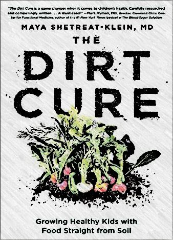 The-Dirt-Cure-Growing-Healthy-Kids-with-Food-Straight-from-Soil-by-Maya-Shetreat-Klein