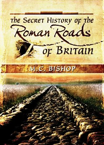 The-Secret-History-of-the-Roman-Roads-of-Britain