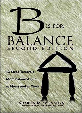B-Is-For-Balance-12-Steps-Towards-a-More-Balanced-Life-At-Home-and-At-Work-2nd-Edition