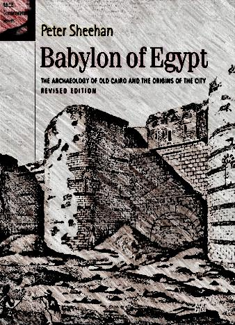 Babylon-of-Egypt-The-Archaeology-of-Old-Cairo-and-the-Origins-of-the-City-Peter-Sheehan