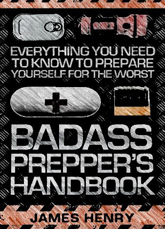 Badass-Preppers-Handbook-Everything-You-Need-to-Know-to-Prepare-Yourself-for-the-Worst