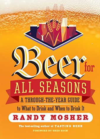Beer for All Seasons - A Through-the-Year Guide to What to Drink and When to Drink It