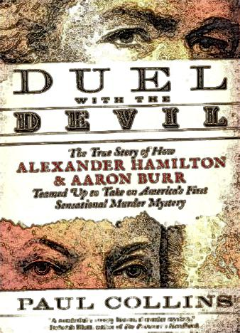 Duel-With-the-Devil-The-True-Story-of-How-Alexander-Hamilton-and-Aaron-Burr-Teamed-Up-to-Take-on-Americas-First-Sensational-Murder-Mystery