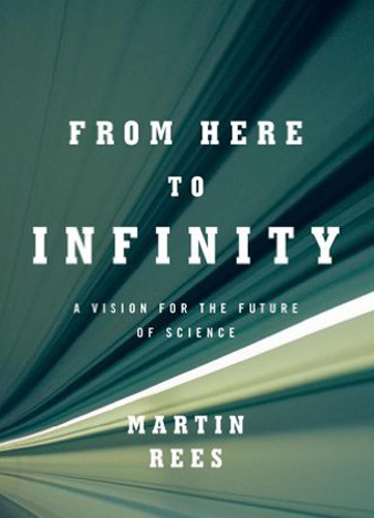From Here to Infinity - Martin Rees