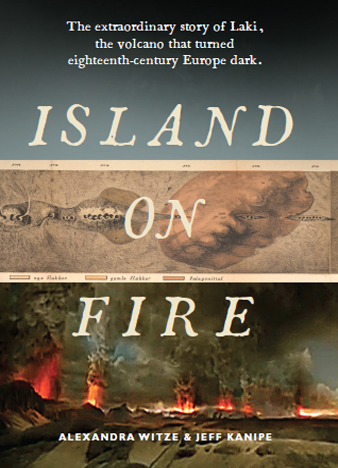 Island on Fire The Extraordinary Story of a Forgotten Volcano by Alexandra Witze and Jeff Kanipe