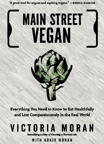 Main-Street-Vegan-Everything-You-Need-to-Know-to-Eat-Healthfully-and-Live-Compassionately-in-the-Real-World