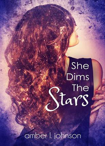 She Dims the Stars by Amber L