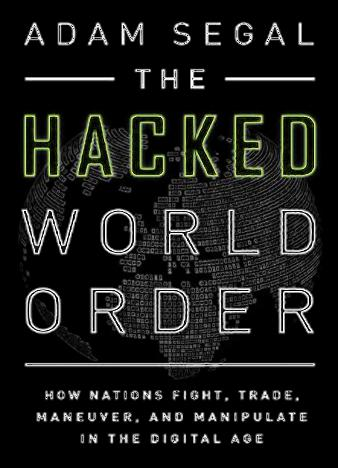 The-Hacked-World-Order-by-Adam-Segal