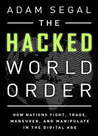 The Hacked World Order by Adam Segal