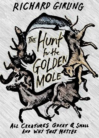The-Hunt-for-the-Golden-Mole-by-Richard-Girling