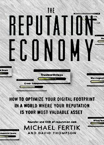 The-Reputation-Economy-How-to-Optimize-Your-Digital-Footprint-by-Michael-Fertik