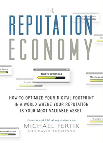 The Reputation Economy How to Optimize Your Digital Footprint by Michael Fertik