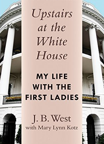 UPSTAIRS AT THE WHITE HOUSE, by J