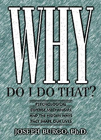 Why-Do-I-Do-That-Psychological-Defense-Mechanisms-and-the-Hidden-Ways-They-Shape-Our-Lives