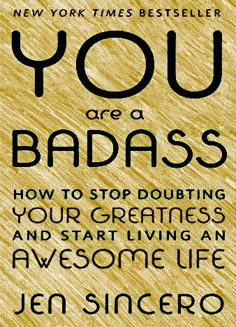 Jen-Sincero-You-Are-a-Badass-How-to-Stop-Doubting-Your-Greatness-and-Start-Living-an-Awesome-Life