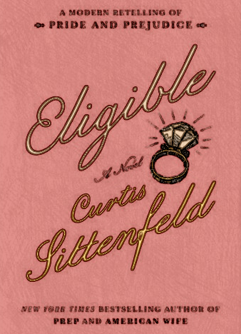 Eligible-A-modern-retelling-of-Pride-and-Prejudice-by-Curtis-Sittenfeld-epub-mobi