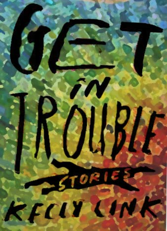 Get-in-Trouble-2-by-Kelly-Link-epub-mobi-fb2
