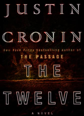 The-Twelve-A-Novel-2-by-Justin-Cronin-Book-Two-of-The-Passage-Trilogy-epub-mobi-fb2
