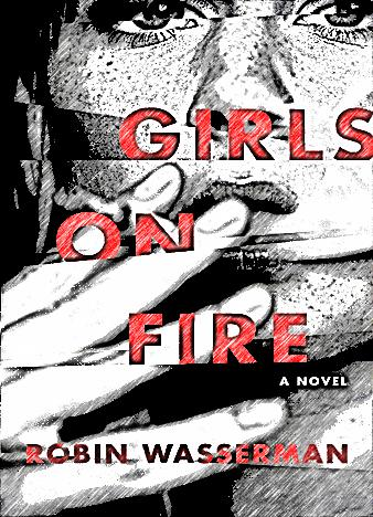 Girls-on-Fire-Robin-Wasserman