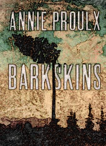 Barkskins-A-Novel-by-Annie-Proulx