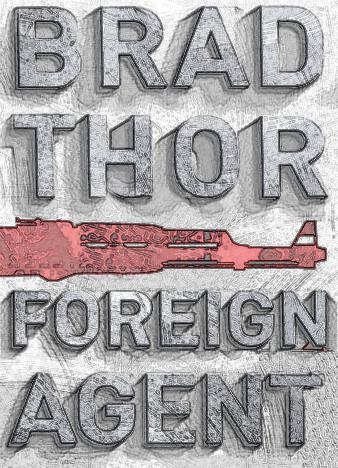 Foreign-Agent-A-Thriller-Scot-Harvath-series-by-Brad-Thor