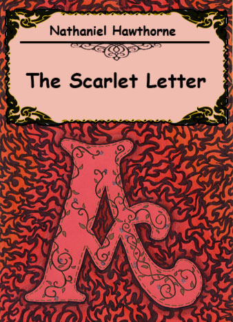an analysis of the concept of love in the scarlet letter novel by nathaniel hawthorne