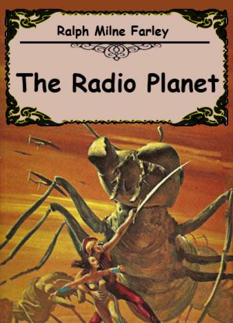 Ralph-Milne-Farley-The-Radio-Planet
