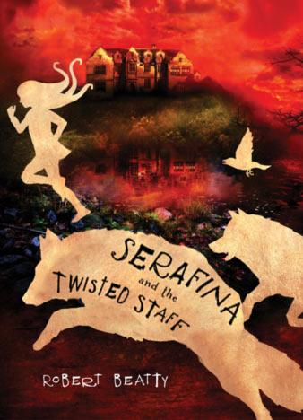 Serafina-and-the-Twisted-Staff-A-Serafina-Novel-by-Robert-Beatty