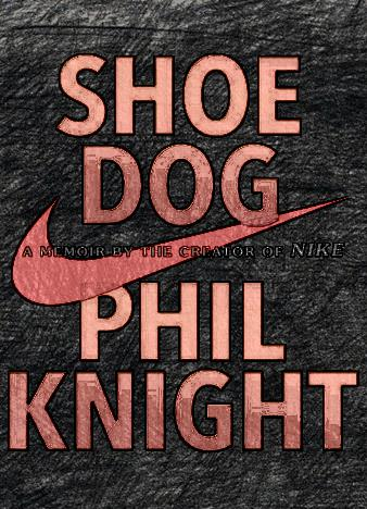 Shoe-Dog-A-Memoir-by-the-Creator-of-Nike-Hardcover-by-Phil-Knight