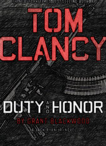 Tom-Clancy-Duty-and-Honor-(A-Jack-Ryan-Jr.-Novel)-by-Grant-Blackwood
